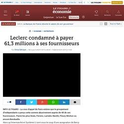 Leclerc condamné à payer 61,3millions à ses fournisseurs