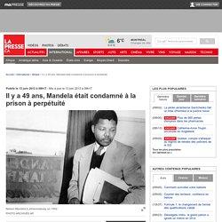 Il y a 49 ans, Mandela était condamné à la prison à perpétuité