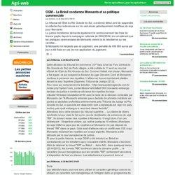 OGM – Le Brésil condamne Monsanto et sa politique commerciale