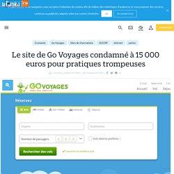Le site de Go Voyages condamné à 15 000 euros pour pratiques trompeuses - Le Parisien
