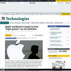 """Apple condamné à payer la taxe """"copie privée"""" sur ses tablettes"""