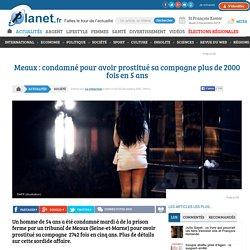 Meaux : condamné pour avoir prostitué sa compagne plus de 2000 fois en 5 ans