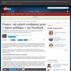 France : un salarié condamné pour « injure publique » sur Facebook