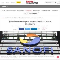 Sanofi condamné pour recours abusif au travail intérimaire