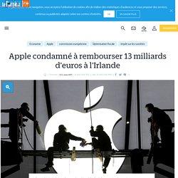 Apple condamné à rembourser 13 milliards d'euros à l'Irlande - Le Parisien