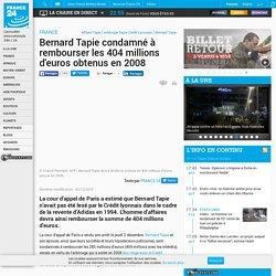 FRANCE - Bernard Tapie condamné à rembourser les 404 millions d'euros obtenus en 2008