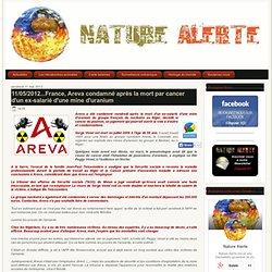 11/05/2012...France, Areva condamné après la mort par cancer d'un ex-salarié d'une mine d'uranium