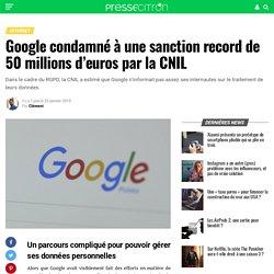 Google condamné à une sanction record de 50 millions d'euros par la CNIL