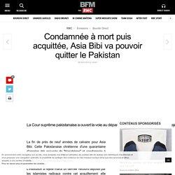 Condamnée à mort puis acquittée, Asia Bibi va pouvoir quitter le Pakistan
