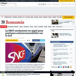 La SNCF condamnée en appel pour pratiques anticoncurrentielles sur le fret