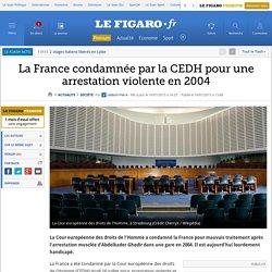 La France condamnée par la CEDH pour une arrestation violente en 2004