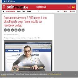 Condamnée à verser 2.500 euros à son chauffagiste pour l'avoir insulté sur Facebook (vidéo) - Soirmag