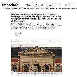 """Une femme condamnée pour ne pas avoir accomplile """"devoir conjugal"""" poursuit la justice française devant la Cour européenne des droits de l'homme"""