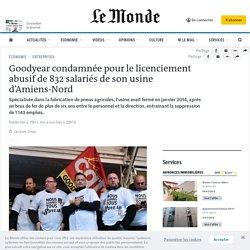 Goodyear condamnée pour le licenciement abusif de 832salariés de son usine d'Amiens-Nord