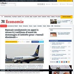 Ryanair condamnée en appel à verser 8,3 millions d'euros de dommages et intér...