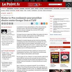 Marine Le Pen condamnée pour procédure abusive contre Georges Tron et l'AFP