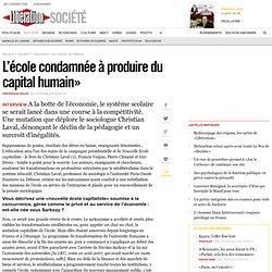 L'école condamnée à produire du capital humain»