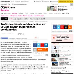 Trafic de cannabis et de cocaïne sur la Côte d'Azur: 16 personnes condamnées