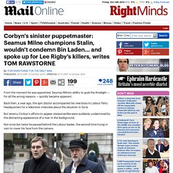Seamus Milne wouldn't condemn Bin Laden and spoke up for Lee Rigby's killers, TOM RAWSTORNE
