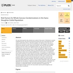 PLOS 22/04/15 Risk Factors for Whole Carcass Condemnations in the Swiss Slaughter Cattle Population