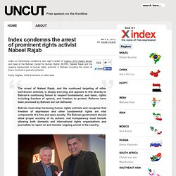 Index condemns the arrest of prominent rights activist Nabeel Rajab