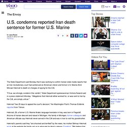 U.S. condemns reported Iran death sentence for former U.S. Marine | The Envoy