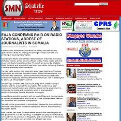 EAJA CONDEMNS RAID ON RADIO STATIONS, ARREST OF JOURNALISTS IN SOMALIA