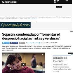 """Sojasún condenada por """"fomentar el desprecio hacia las frutas y verduras"""""""