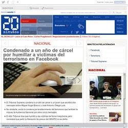Condenado a un año de cárcel por humillar a víctimas del terrorismo en Facebook