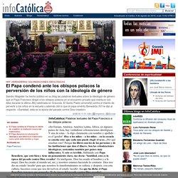 El Papa condenó ante los obispos polacos la perversión de los niños con la ideología de género