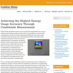 The Highest Energy Usage Accuracy Through Condensate Measurement