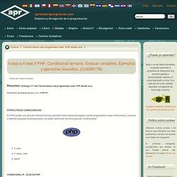 if else e if else if PHP. Condicional ternario. Evaluar variables. Ejemplos y ejercicios resueltos. (CU00817B)