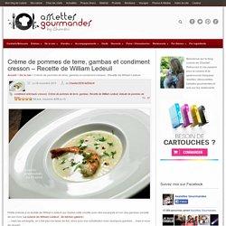 Crème de pommes de terre, gambas et condiment cresson artichaut - Recette de William Ledeuil