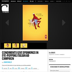Condiments Give Spankings In Eye-Popping Italian Ad Campaign