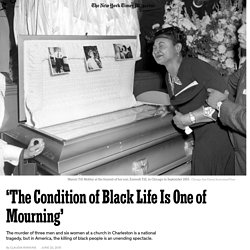 'The Condition of Black Life Is One of Mourning'