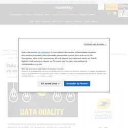 Data quality : la condition sine qua non d'un courrier efficace !