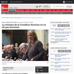 La ministre de la Condition féminine ne se dit pas féministe