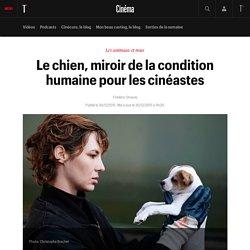 Le chien, miroir de la condition humaine pour les cinéastes