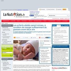 Les enfants allaités seront minces, à condition de manger suffisamment de graisses avant deux ans