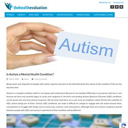 Is Autism a Mental Health Condition? - TheHealth Evaluation