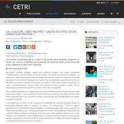 La « culture » des pauvres : cause ou effet d'une condition indigne (...) - CETRI, Centre Tricontinental