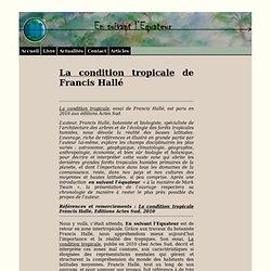 P. Mathex - La condition tropicale de Francis Hallé