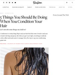 How to Condition Your Hair Better - PureWow