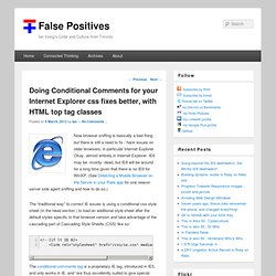 Doing Conditional Comments for your Internet Explorer css fixes better, with HTML top tag classes