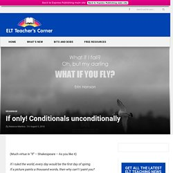 If only! Conditionals unconditionally