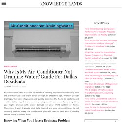 Guide For Air Conditioner Not Draining (No Water Coming Out) - KNOWLEDGE Lands