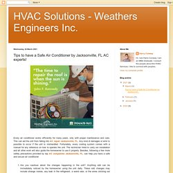 HVAC Solutions - Weathers Engineers Inc.: Tips to have a Safe Air Conditioner by Jacksonville, FL AC experts!