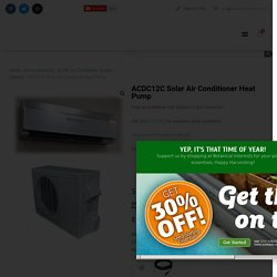 ACDC12C Solar Air Conditioner Heat Pump - Practical Preppers