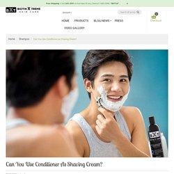 Can You Use Conditioner as Shaving Cream?