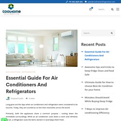 Essential Guide For Air Conditioners And Refrigerators